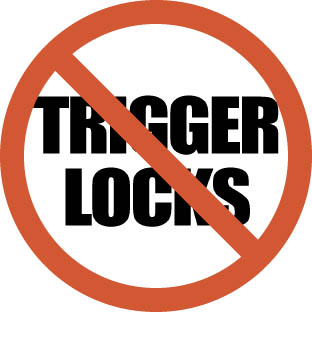 [Trigger Locks VERBOTEN!]